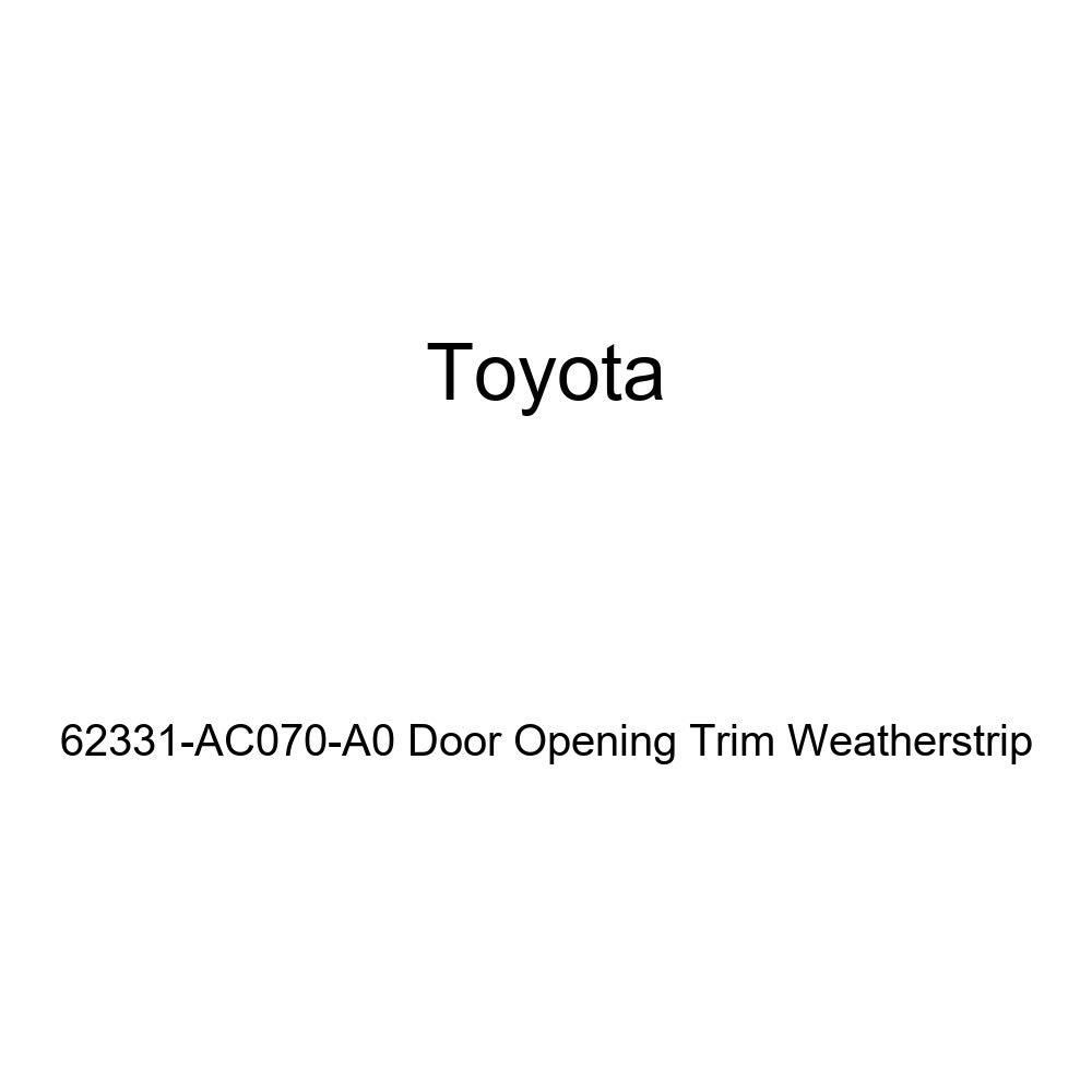 TOYOTA Genuine 62331-AC070-A0 Door Opening Trim Weatherstrip
