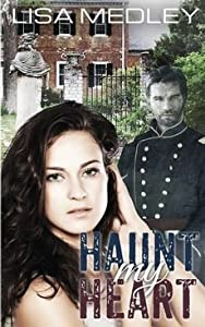 [(Haunt My Heart)] [By (author) Lisa Medley] published on (December, 2014)