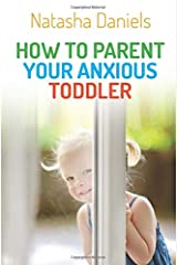 How to Parent Your Anxious Toddler Paperback