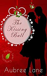 The Kissing Ball (Fallen Leaf Collection Book 1)