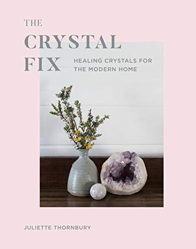 The Crystal Fix: Healing Crystals for the Modern Home (English Edition)