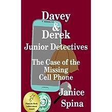 Davey & Derek Junior Detectives: The Case of the Missing Cell Phone (Volume 1)