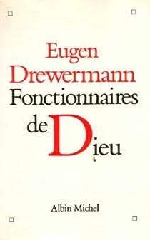 Fonctionnaires de Dieu par Drewermann