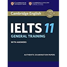 Cambridge IELTS 11 General Training Student's Book with answers: Authentic Examination Papers (IELTS Practice Tests) (2016-05-17)
