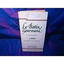 LE BOTTIN GOURMAND 1999 (L'AUTHENTIQUE)