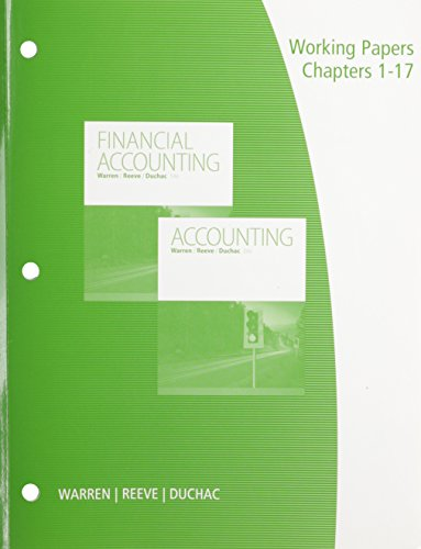 Working Papers, Chapters 1-17 for Warren/Reeve/Duchac's Accounting, 26th and Financial Accounting, 14th (Financial Accounting Working Papers)