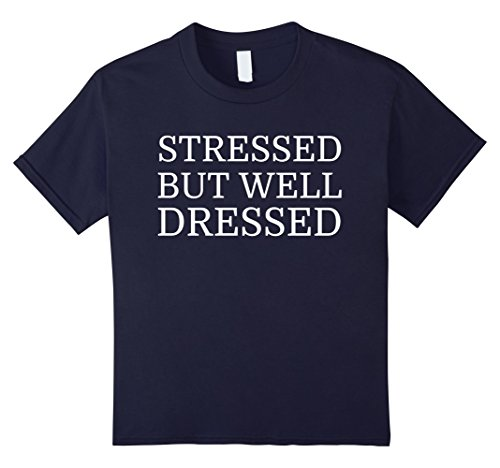 Kids Stressed But Well Dressed - Typographic T-shirt 12 (Well Dressed Kid)