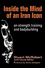 Inside the Mind of an Iron Icon: on strength training and bodybuilding Paperback