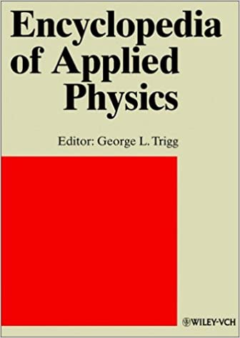 Encyclopaedia of Applied Physics: Storage of Energy to Thermal Processes v. 19 (Encyclopedia of Applied Physics)