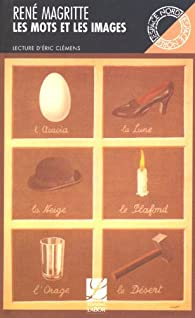 Les Mots et les images : Choix d'écrits par René Magritte