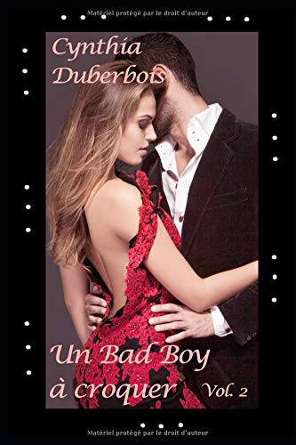 Un Bad Boy à croquer - Vol 2: (New Romance, Erotisme, Humour) Broché – 18 septembre 2018 Cynthia Duberbois Independently published 1723811017 Fiction / Humorous