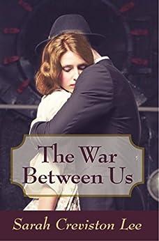 The War Between Us by [Lee, Sarah Creviston]