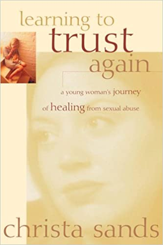 Learning To Trust Again A Young Womans Journey Of Healing From