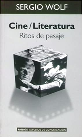 Cine/Literatura. Ritos De Pasaje (Spanish Edition): Sergio Wolf: 9789501227161: Amazon.com: Books