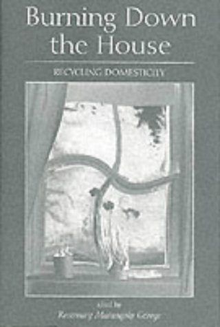 Burning Down the House: Recycling Domesticity by Routledge