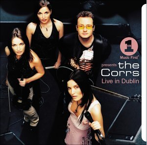 VH1 Presents the Corrs Live in Dublin by CORRS