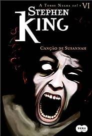 Canção De Suzannah - Série Torre Negra, Volume 6