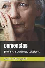 Demencias: Síntomas, diagnóstico, soluciones