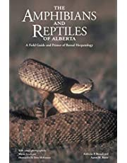 The Amphibians and Reptiles of Alberta: A Field Guide and Primer of Boreal Herpetology