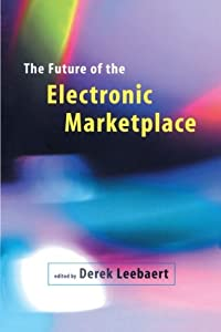 An analysis of the internet and computer technology in building a new marketplace for consumers