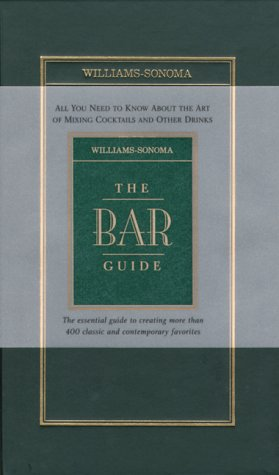 The Bar Guide (Williams-Sonoma Guides)