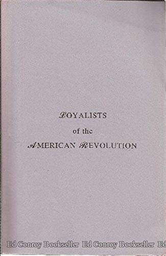 Biographical Sketches of Loyalists of the American Revolution (2 Volumes)