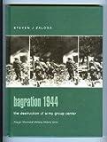 Bagration 1944 : The Destruction of Army Group Center, Zaloga, Steven J., 0275982858