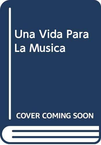 Una Vida Para La Musica por Daniel Barenboim