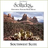 : Dan Gibson's Solitudes: Southwest Suite