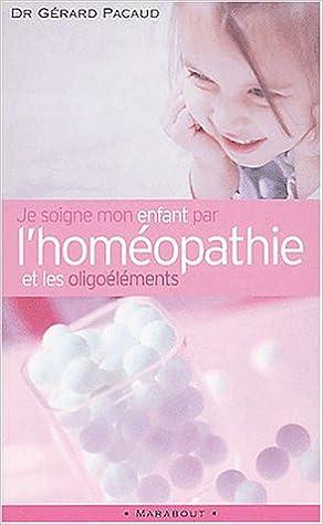 Lire un Je soigne mon enfant par l'homéopathie et les oligoéléments pdf