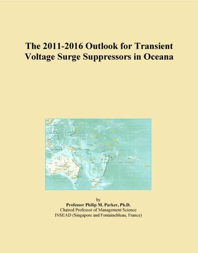 (The 2011-2016 Outlook for Transient Voltage Surge Suppressors in Oceana)
