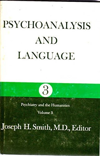 Psychoanalysis and Language (Psychiatry and the Humanities)