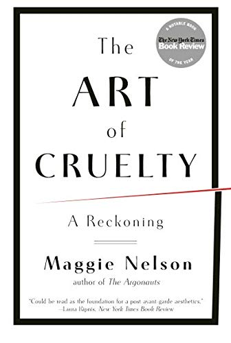 (The Art of Cruelty: A Reckoning)