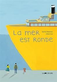 La mer est ronde par Sylvie Neeman