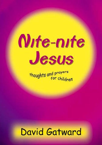 Nite-Nite Jesus: Thoughts and Prayers for Children by Kevin Mayhew