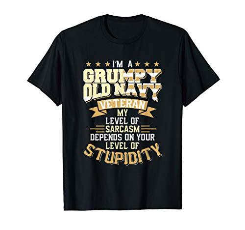 Grumpy Old Veteran Shirt Pride Navy Sarcasm | Retired Gift