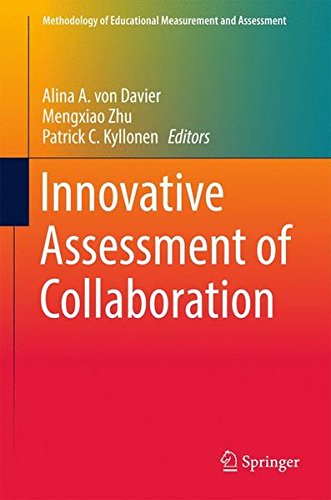 Innovative Assessment of Collaboration (Methodology of Educational Measurement and Assessment) by Springer