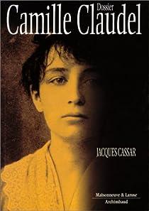 Dossier Camille Claudel par Cassar