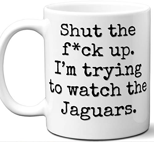 Jaguars Gifts For Men Women. Shut Up I'm Trying To Watch. Cool Unique Funny Gift Idea Jaguars Coffee Mug For Fans Sports Lovers. Football Hockey Birthday Father's Day Christmas.