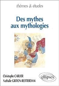 Des mythes aux mythologies par Christophe Carlier