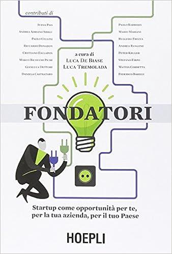 Fondatori: Startup come opportunità per te, per la tua azienda, per il tuo paese