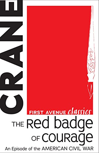 The Red Badge of Courage: An Episode of the American Civil War (First Avenue Classics)