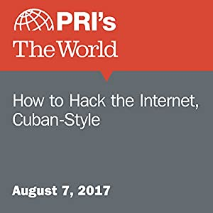How to Hack the Internet, Cuban-Style