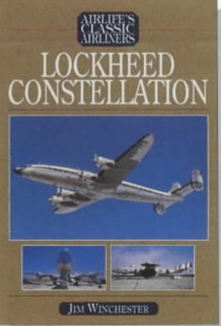Lockheed Constellation (Airlifes Classic Airliners S.) Jim Winchester