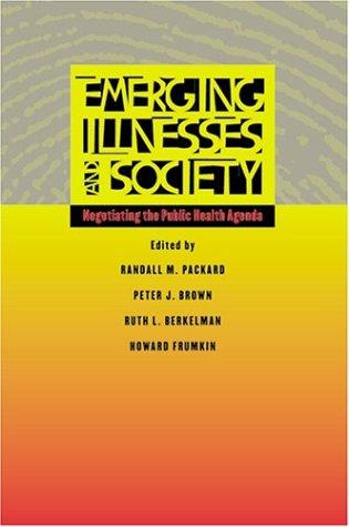 Emerging Illnesses and Society: Negotiating the Public Health Agenda