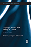 Language, Politics and Identity in Taiwan: Naming China (Routledge Research on Taiwan Series)