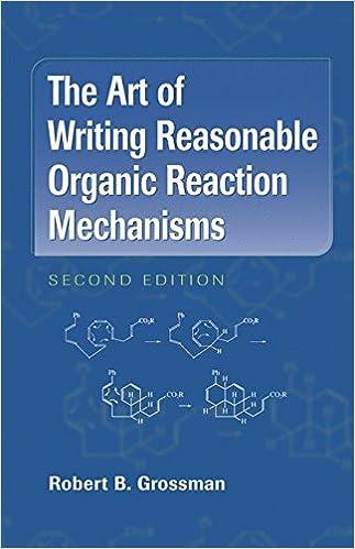 the art of writing reasonable organic reaction mechanisms robert b