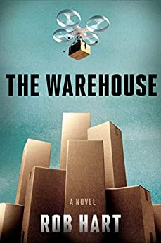 The Warehouse: A Novel by [Hart, Rob]