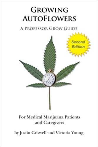 Amazon com: Growing AutoFlowers, Second Edition: For Medical