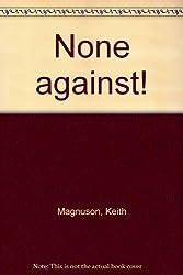 None against!